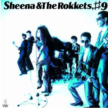 SHEENA & THE ROKKETS #9
